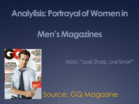 "portrayal of women in mens magazines essay Women's magazines in particular have a tremendous men in magazines are also frequently ""photoshopped"" to global development portrayal crime portrayal."