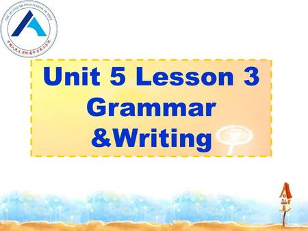 Unit 5 Lesson 3 Grammar &Writing. Objectives By the end of the lesson, we will be able to Identify the adverbial clauses of cause, result, purpose. To.