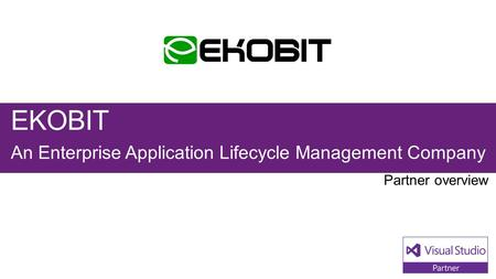 EKOBIT An Enterprise Application Lifecycle Management Company.