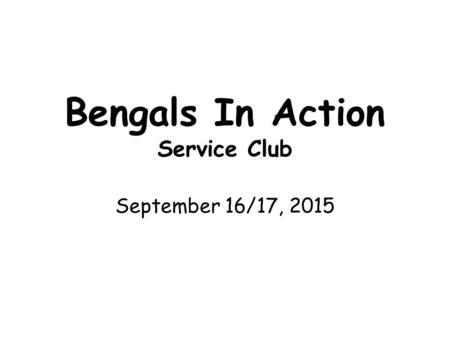 Bengals In Action Service Club September 16/17, 2015.