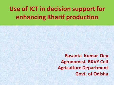 Use of ICT in decision support for enhancing Kharif production