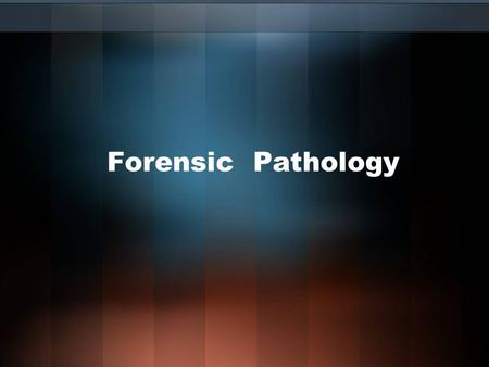 Forensic Pathology. Blunt Trauma Types Contusions –Black and Blue marks Abrasions –Scrapes Lacerations –Split versus cut.