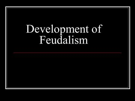 Development of Feudalism. Europe After the Fall of the (The Western) Roman Empire With the end of the Roman Empire Trade was disrupted Downfall of Cities.