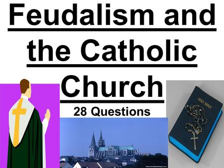 Feudalism and the Catholic Church 28 Questions. Tribes that controlled most of Western and Southern Europe after the fall of Rome. The time after the.