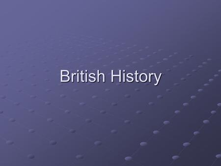 British History. Outline Early history ( Celts, Roman occupation, Anglo-Saxons, Vikings) Norman invasion Middle Ages in Britain ( Magna Charta and the.