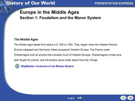 The Middle Ages The Middle Ages lasted from about A.D. 500 to 1500. They began when the Western Roman Empire collapsed and Germanic tribes conquered Western.