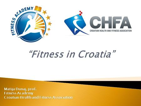 Matija Dunaj, prof. Fitness Academy Croatian Health and Fitness Association.