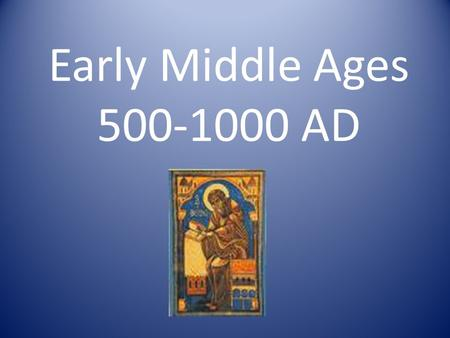 Early Middle Ages 500-1000 AD. I. HOW DID EUROPE CHANGE AFTER THE FALL OF ROME? 1.No longer any one centralized government – Collection of small, independent.