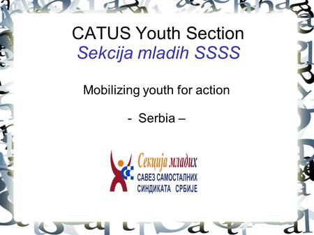 CATUS Youth Section Sekcija mladih SSSS Mobilizing youth for action -Serbia –