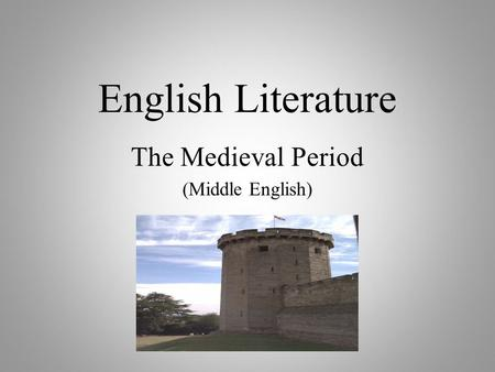 English Literature The Medieval Period (Middle English)