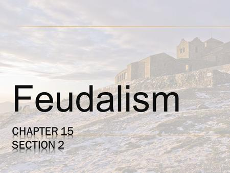 Feudalism. SimulationHistorical Situation Each student was assigned an order & moving up was impossible. A person was born into his or her order &