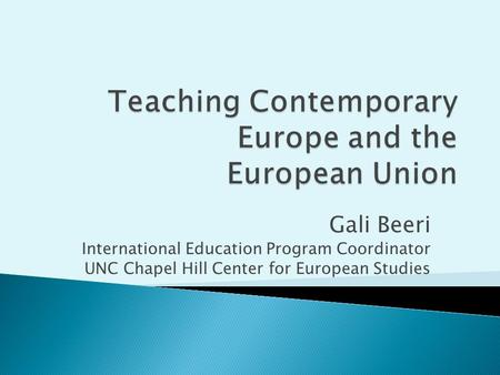 Gali Beeri International Education Program Coordinator UNC Chapel Hill Center for European Studies.
