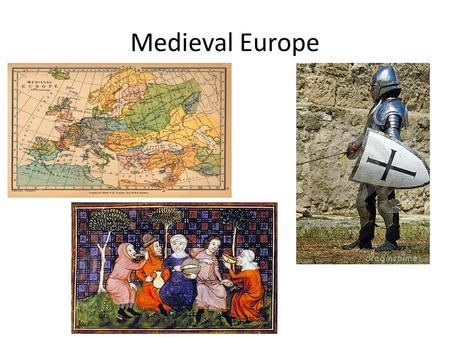 Medieval Europe. European Feudalism Life on the Manor.