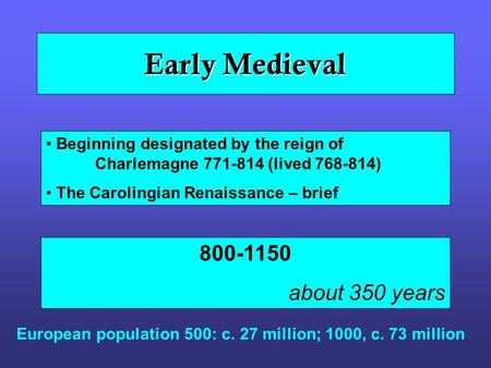Early Medieval about 350 years