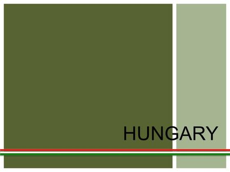 HUNGARY. LOCATION: Carpathian Basin In the middle of Eastern Europe AREA: 93.000 Kmq Landlocked country.