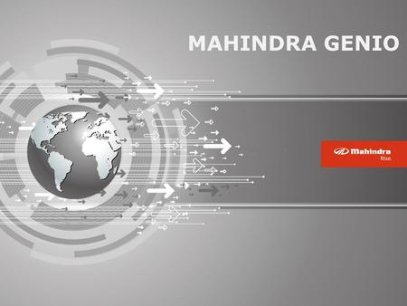 MAHINDRA GENIO. PICKUPS – TODAY's EMERGING SEGMENTS WORK AND PLAY WORK PLAY.