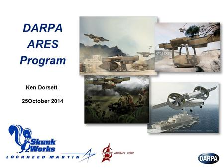 DARPA ARES Program Ken Dorsett 25October 2014.