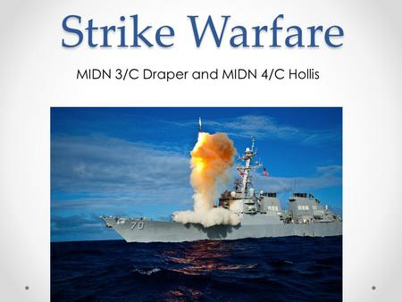 Strike Warfare MIDN 3/C Draper and MIDN 4/C Hollis.