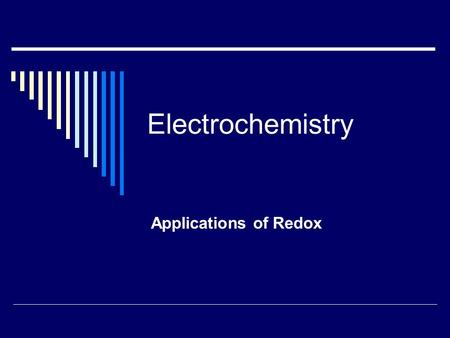 Electrochemistry Applications of Redox. Review  Oxidation reduction reactions involve a transfer of electrons.  OIL- RIG  Oxidation Involves Loss 