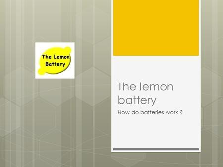 Lemon battery research