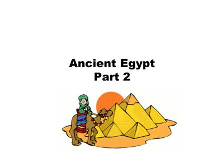 Ancient Egypt Part 2.