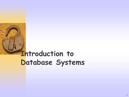 1 Introduction to Database Systems. 2 Database and Database System / A database is a shared collection of logically related data designed to meet the.