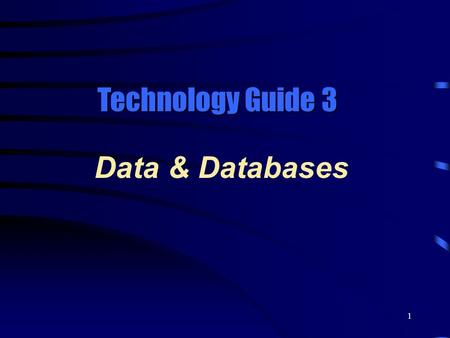 1 Data & Databases Technology Guide 3. 2 File Management Bit Byte Field Record File Database Entity Attribute Key field Key file management concepts include: