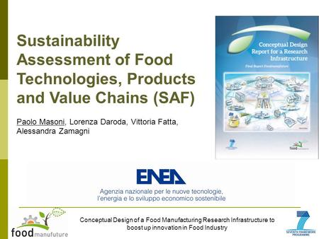 Conceptual Design of a Food Manufacturing Research Infrastructure to boost up innovation in Food Industry Sustainability Assessment of Food Technologies,