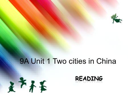 9A Unit 1 Two cities in China. Asia Asia Have you ever visited a big city before? How well do you know about the city? Would you like to visit it again.