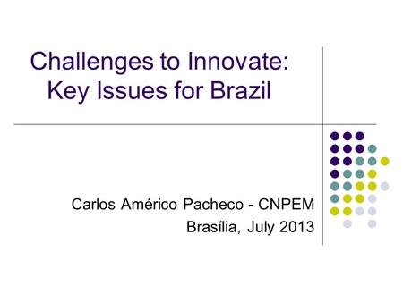 Challenges to Innovate: Key Issues for Brazil