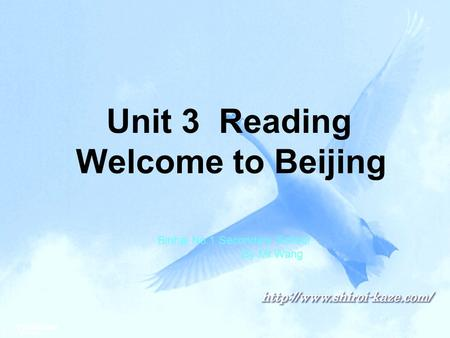Unit 3 Reading Welcome to Beijing Binhai No.1 Secondary School By Mr Wang.