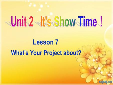 Lesson 7 What's Your Project about?. 学生早读时已预习过本课单 词,可利用几分钟时间带学 生快速回顾温习,对单词的 熟练度越高,阅读的速率也 越高。 Words Review.