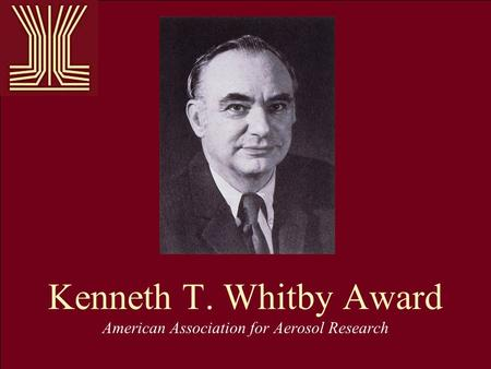 Kenneth T. Whitby Award American Association for Aerosol Research.