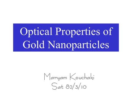 Optical Properties of Gold Nanoparticles