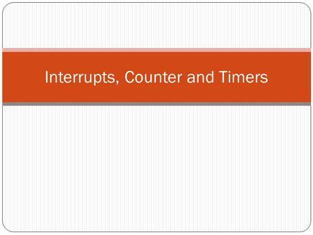 "Interrupts, Counter and Timers. Interrupts (1) Interrupt-driven I/O uses the processor's interrupt system to ""interrupt"" normal program flow to allow."