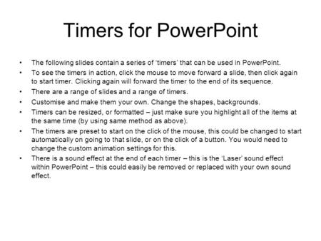 Timers for PowerPoint The following slides contain a series of 'timers' that can be used in PowerPoint. To see the timers in action, click the mouse to.