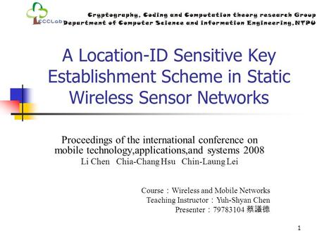 1 A Location-ID Sensitive Key Establishment Scheme in Static Wireless Sensor Networks Proceedings of the international conference on mobile technology,applications,and.