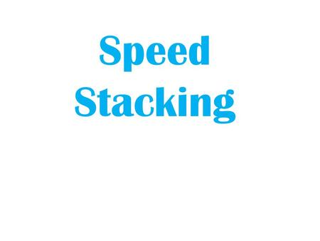 Speed Stacking. Benefits FITNESS: Sport Stacking is a fitness based sport that kids from all backgrounds and abilities can do. For the athlete and non-athlete.