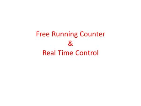 Free Running Counter & Real Time Control