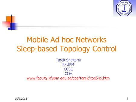 Mobile Ad hoc Networks Sleep-based Topology Control
