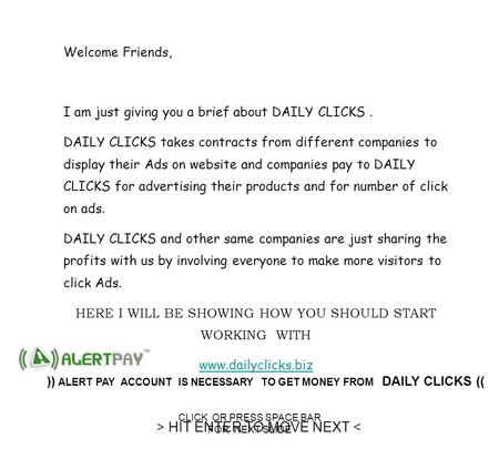 CLICK OR PRESS SPACE BAR FOR NEXT SLIDE Welcome Friends, I am just giving you a brief about DAILY CLICKS. DAILY CLICKS takes contracts from different companies.