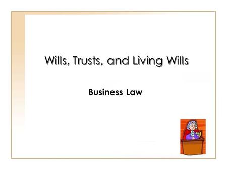 19 - 1 Wills, Trusts, and Living Wills Business Law.