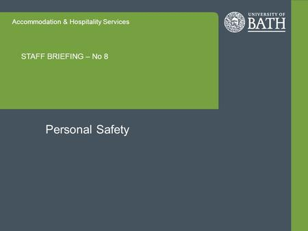 Accommodation & Hospitality Services STAFF BRIEFING – No 8 Personal Safety.