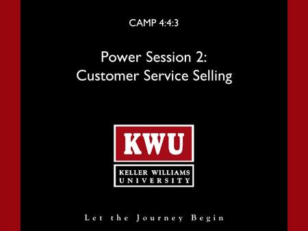 CAMP 4:4:3 Power Session 2: Customer Service Selling.