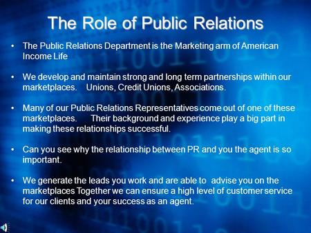 The Public Relations Department is the Marketing arm of American Income Life We develop and maintain strong and long term partnerships within our marketplaces.