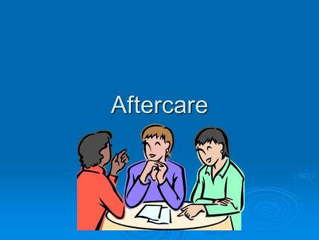 "Aftercare. Canine's Definition  PAD & D page 236  ""any postdeath or postfuneral program of survivor rehabilitation designed to help the individual through."