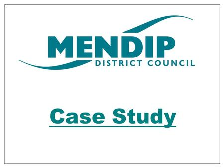 Case Study. Mendip District Area- 285 square miles Population- 103,869 (Census 2001) Rural with 5 Towns – population thinly spread approx 350 sq mile.