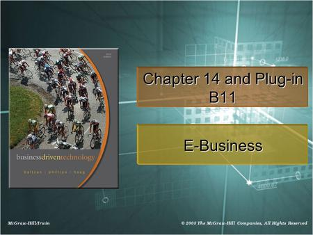 McGraw-Hill/Irwin © 2008 The McGraw-Hill Companies, All Rights Reserved Chapter 14 and Plug-in B11 E-Business.