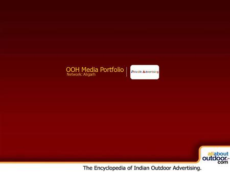 OOH Media Portfolio Network: Aligarh. Market Covered Shivalik Advertising Provides You Media Formats in Aligarh.