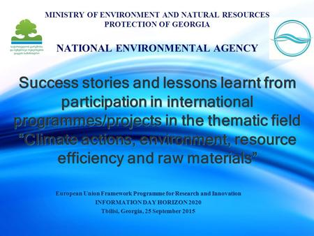 "Success stories and lessons learnt from participation in international programmes/projects in the thematic field ""Climate actions, environment, resource."